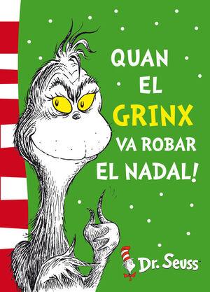 QUAN EL GRINX VA ROBAR EL NADAL! (COLECCIÓN DR. SEUSS)