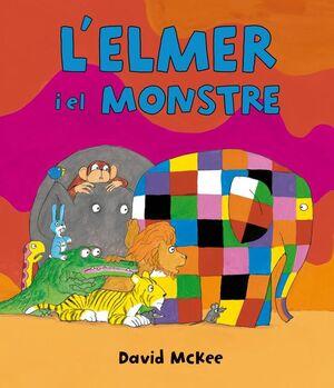 L'ELMER I EL MONSTRE (L'ELMER. ÀLBUM IL·LUSTRAT)