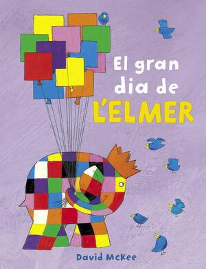 ELMER. EL GRAN DIA DE L'ELMER