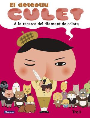 A LA RECERCA DEL DIAMANT DE COLORS (EL DETECTIU CULET. ÀLBUM IL.LUSTRAT)