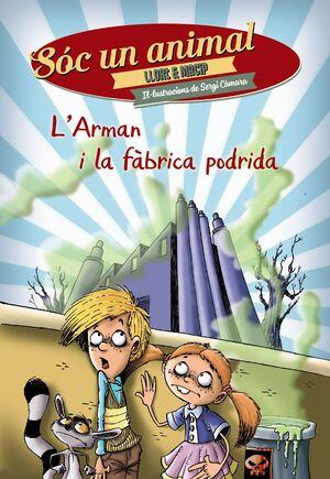 L'ARMAN I LA FÀBRICA PODRIDA