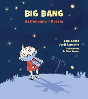 BIG BANG. ASTRONOMIA I POESIA.