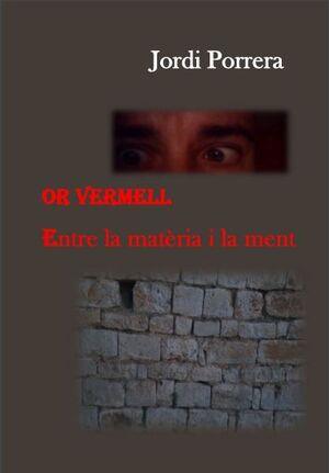 OR VERMELL. ENTRE LA MATÈRIA I LA MENT.