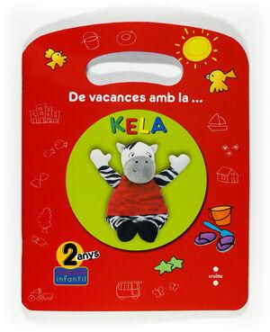DE VACANCES AMB LA... KELA. 2 ANYS