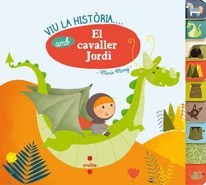 VIU LA HISTÒRIA AMB ... EL CAVALLER JORDI
