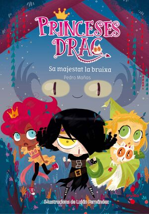 PRINCESES DRAC 3: SA MAJESTAT LA BRUIXA
