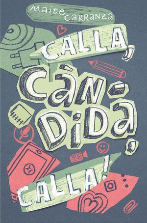 CALLA, CÀNDIDA, CALLA!