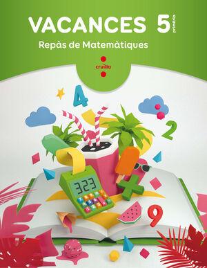 VACANCES. REPÀS DE MATEMÀTIQUES. 5 PRIMÀRIA