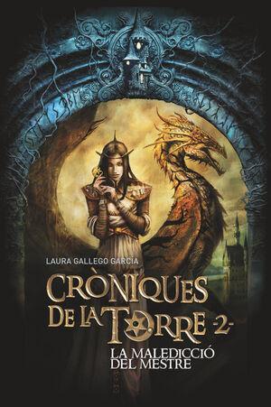 CRÒNIQUES DE LA TORRE II. LA MALEDICCIÓ DEL MESTRE