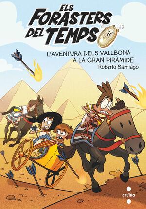 ELS FORASTERS DEL TEMPS 7: L'AVENTURA DELS VALLBONA A LA GRAN PIRÀMIDE