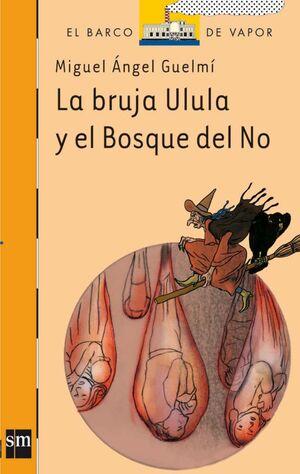 LA BRUJA ULULA Y EL BOSQUE DEL NO