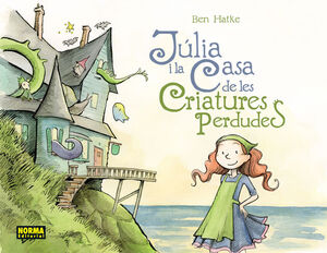 JULIA I LA CASA DE LES CRIATURES PERDUDES (CATALÀ)
