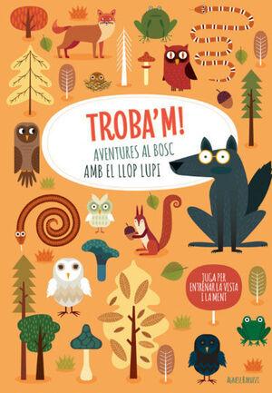 TROBA'M! AVENTURES AL BOSC AMB EL LLOP...(VVKIDS)