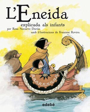 L' ENEIDA EXPLICADA ALS INFANTS (VERSIÓN ESCOLAR EN RÚSTICA)