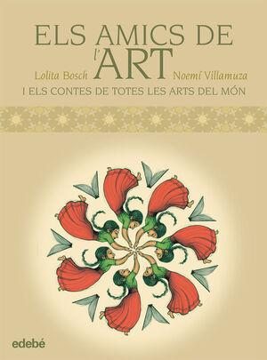 ELS AMICS DE L'ART: CONTES DEL MÓN PER EXPLICAR LES ARTS