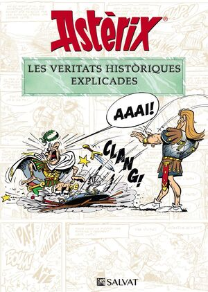 ASTÈRIX. LES VERITATS HISTÒRIQUES EXPLICADES