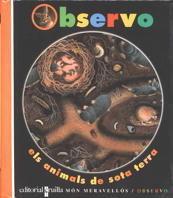 OBSERVO ELS ANIMALS SOTA TERRA