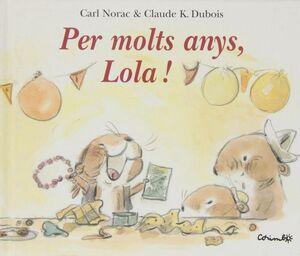 PER MOLTS ANYS. LOLA