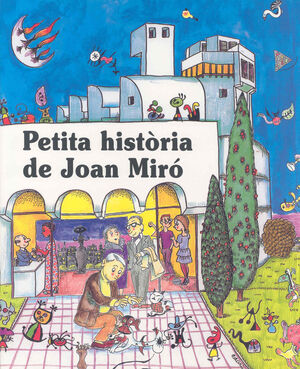 PETITA HISTÒRIA DE JOAN MIRÓ