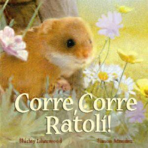 CORRRE CORRE RATOLI!