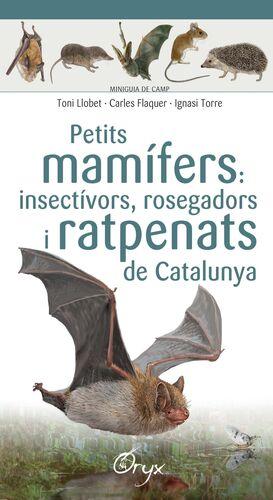 PETITS MAMÍFERS: INSECTÍVORS, ROSEGADORS I RATPENATS DE CATALUNYA