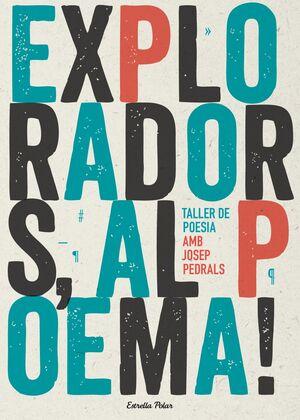 EXPLORADORS, AL POEMA! TALLER DE POESIA