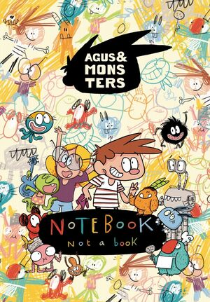 AGUS & MONSTERS. NOTEBOOK, NOT A BOOK