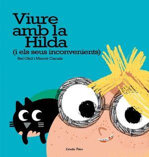 VIURE AMB LA HILDA (I ELS SEUS INCONVENIENTS)