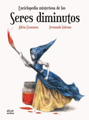 ENCICLOPEDIA MISTERIOSA DE LOS SERES DIMINUTOS