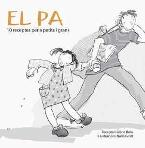EL PA: 10 RECEPTES PER A PETITS I GRANS