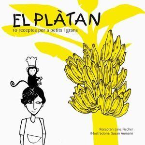 EL PLÀTAN: 10 RECEPTES PER A PETITS I GRANS
