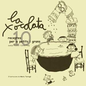 LA XOCOLATA: 10 RECEPTES PER A PETITS I GRANS