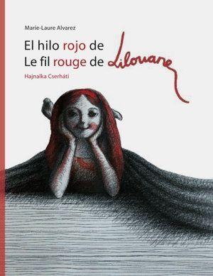 EL HILO ROJO DE LILOUANE = LE FIL ROUGE DE LILOUANE