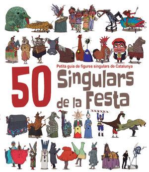 50 SINGULARS DE LA FESTA. VOLUM 1