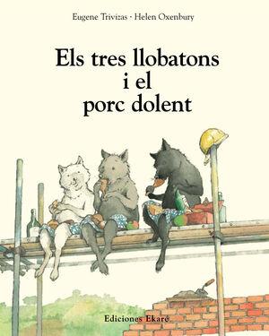 ELS TRES LLOBATONS I EL PORC DOLENT