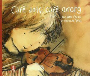 CAFÈ DOLÇ, CAFÈ AMARG