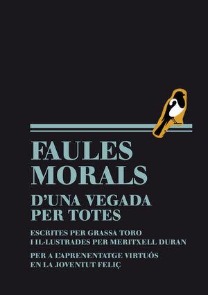 FAULES MORALS D'UNA VEGADA PER TOTES