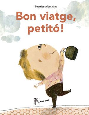BON VIATGE, PETITÓ!