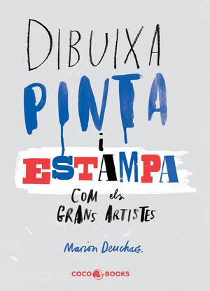 DIBUIXA, PINTA I ESTAMPA COM ELS GRANS ARTISTES