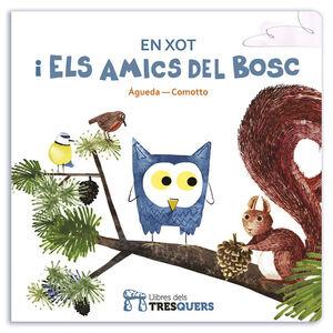 EN XOT I ELS AMICS DEL BOSC - CAT