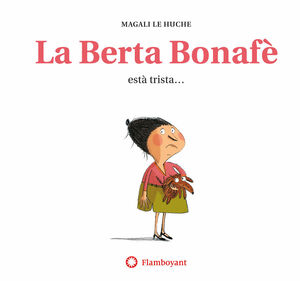 LA BERTA BONAFÈ ESTÀ TRISTA... (2A ED.)