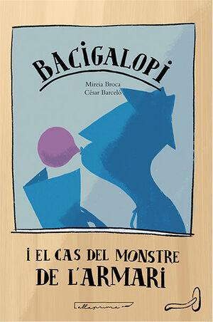 BACIGALOPI I EL CAS DEL MONSTRE DE L'ARMARI