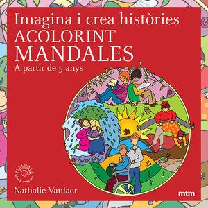 IMAGINA I CREA HISTÒRIES ACOLORINT MANDALES