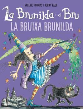 LA BRUNILDA I EL BRU. LA BRUIXA BRUNILDA