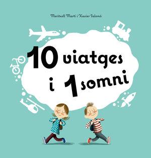 10 VIATGES I 1 SOMNI