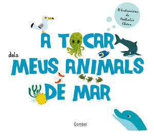 A TOCAR DELS MEUS ANIMALS DE MAR