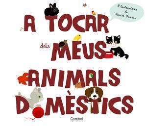 A TOCAR DELS MEUS ANIMALS DOMÈSTICS