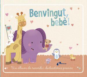 BENVINGUT, BEBÈ!