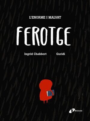 L'ENORME I MALVAT FEROTGE