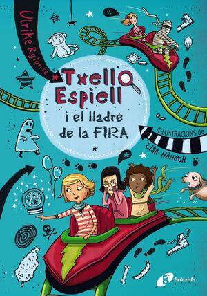 TXELL ESPIELL, 2. TXELL ESPIELL I EL LLADRE DE LA FIRA